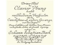 The title page of the third part of the Clavier-Übung, one of the few works by Bach that was publish