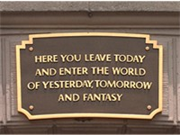 Plaque at the entrance that embodies the intended spirit of Disneyland by Walt Disney: to leave real